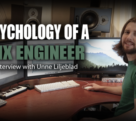 Psychology of a Mix Engineer - Unne Liljeblad