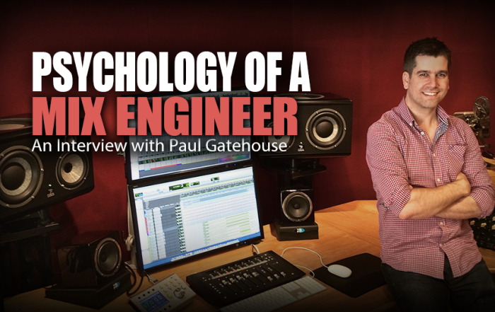Psychology of a Mix Engineer: An Interview With Paul Gatehouse