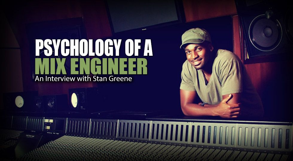 Stan Greene - Mix Engineer